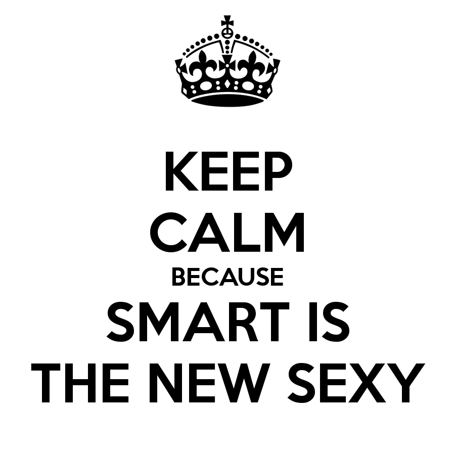 keep-calm-because-smart-is-the-new-sexy