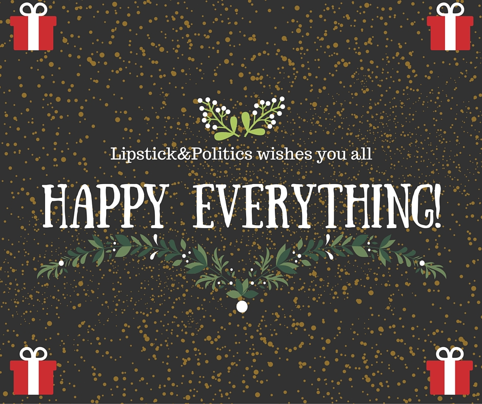 HAPPY EVERYTHING!